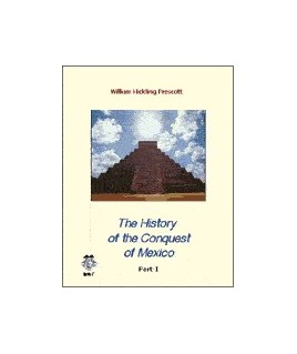 History of the Conquest of Mexico (2 vol.)